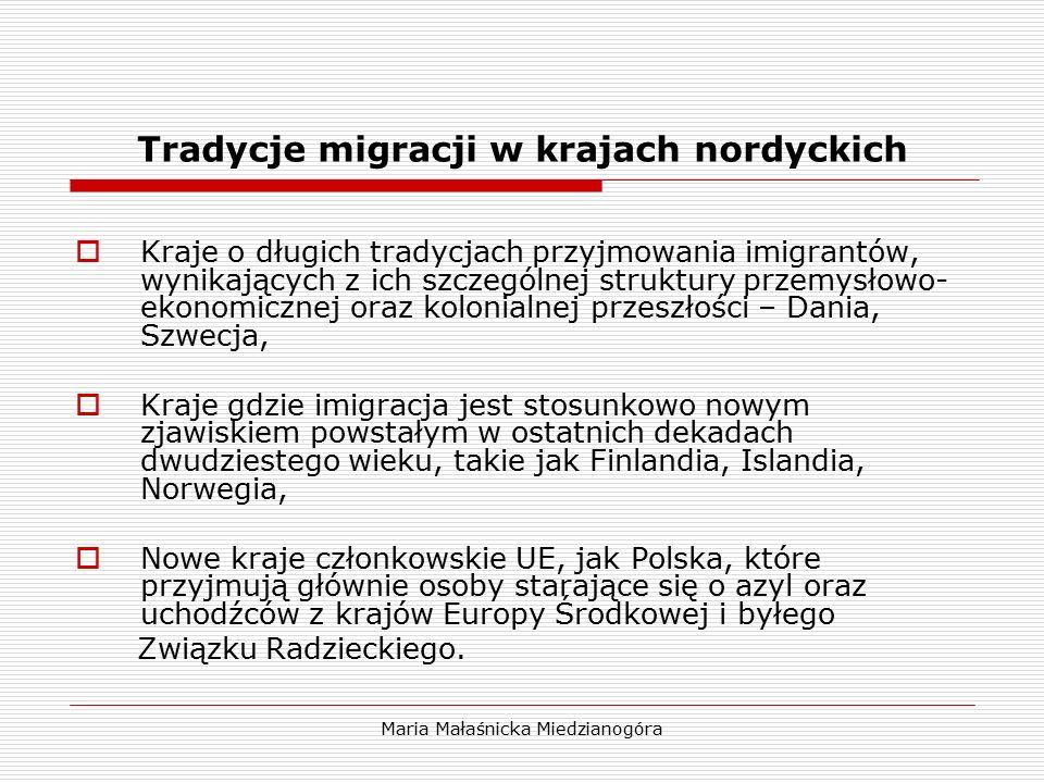 Maria Małaśnicka Miedzianogóra Tradycje migracji w krajach nordyckich  Kraje o długich tradycjach przyjmowania imigrantów, wynikających z ich szczegó