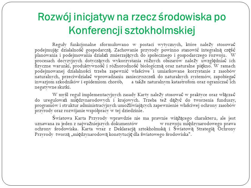 Rozwój inicjatyw na rzecz środowiska po Konferencji sztokholmskiej Reguły funkcjonalne sformułowano w postaci wytycznych, które nale ż y stosowa ć pod