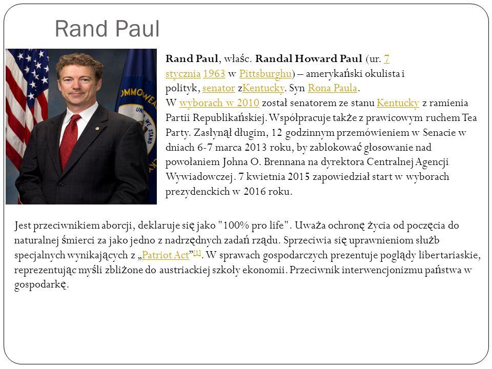 Rand Paul Rand Paul, wła ś c. Randal Howard Paul (ur. 7 stycznia 1963 w Pittsburghu) – ameryka ń ski okulista i polityk, senator zKentucky. Syn Rona P