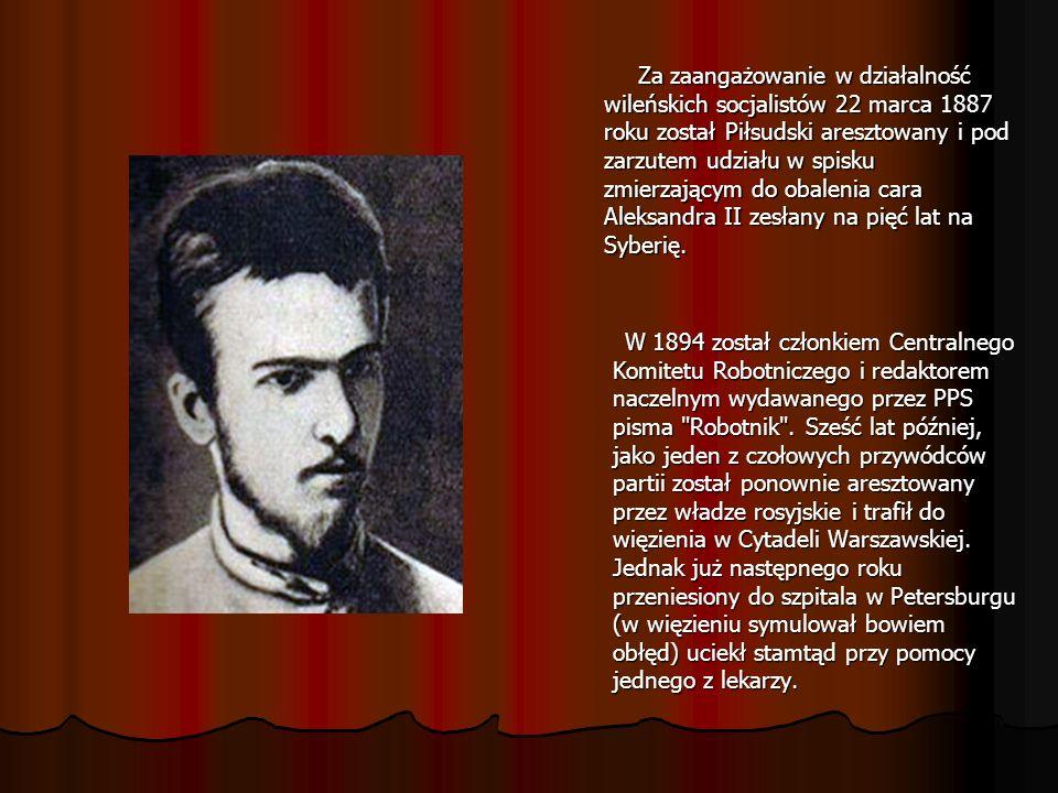 Za zaangażowanie w działalność wileńskich socjalistów 22 marca 1887 roku został Piłsudski aresztowany i pod zarzutem udziału w spisku zmierzającym do