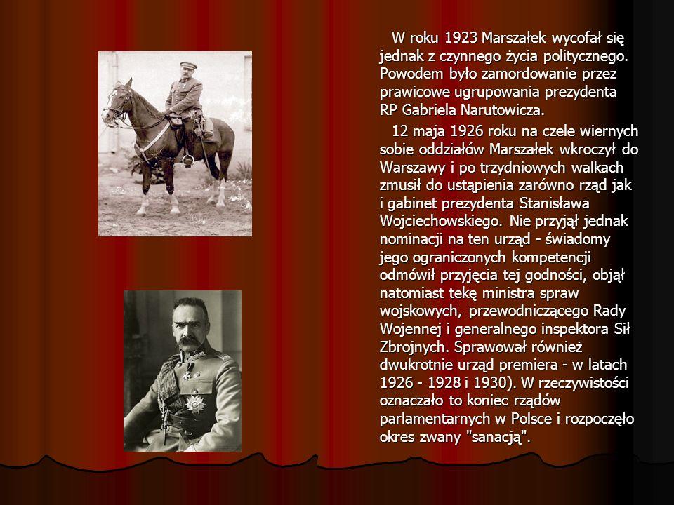 W roku 1923 Marszałek wycofał się jednak z czynnego życia politycznego. Powodem było zamordowanie przez prawicowe ugrupowania prezydenta RP Gabriela N