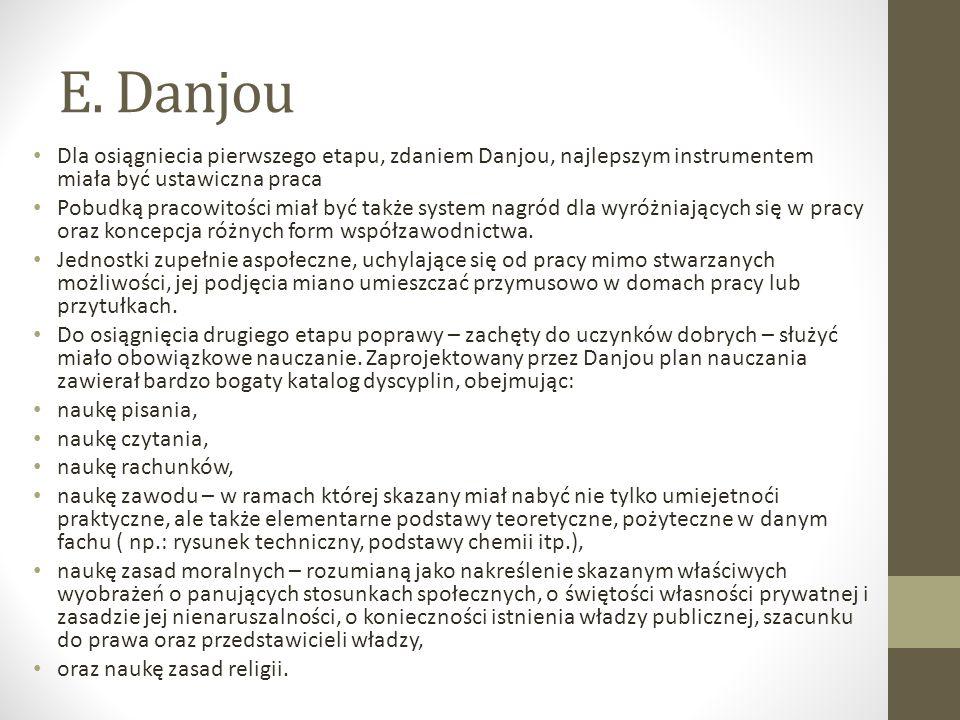E. Danjou Dla osiągniecia pierwszego etapu, zdaniem Danjou, najlepszym instrumentem miała być ustawiczna praca Pobudką pracowitości miał być także sys