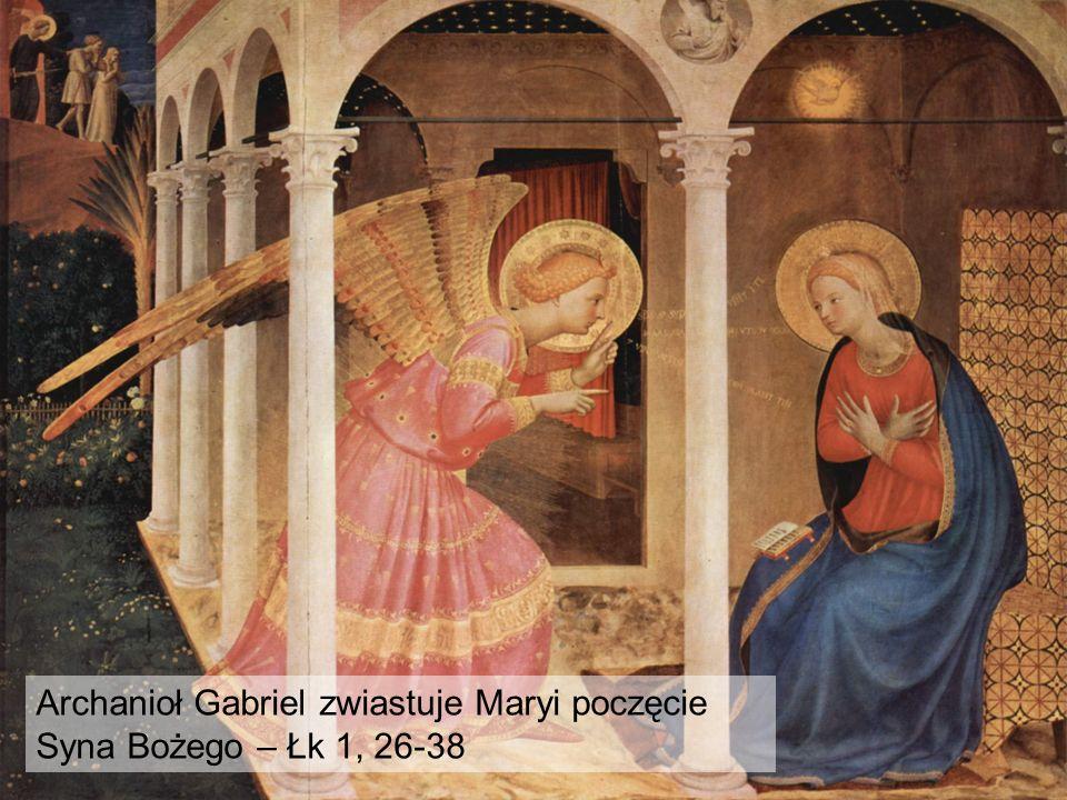 Archanioł Gabriel zwiastuje Maryi poczęcie Syna Bożego – Łk 1, 26-38