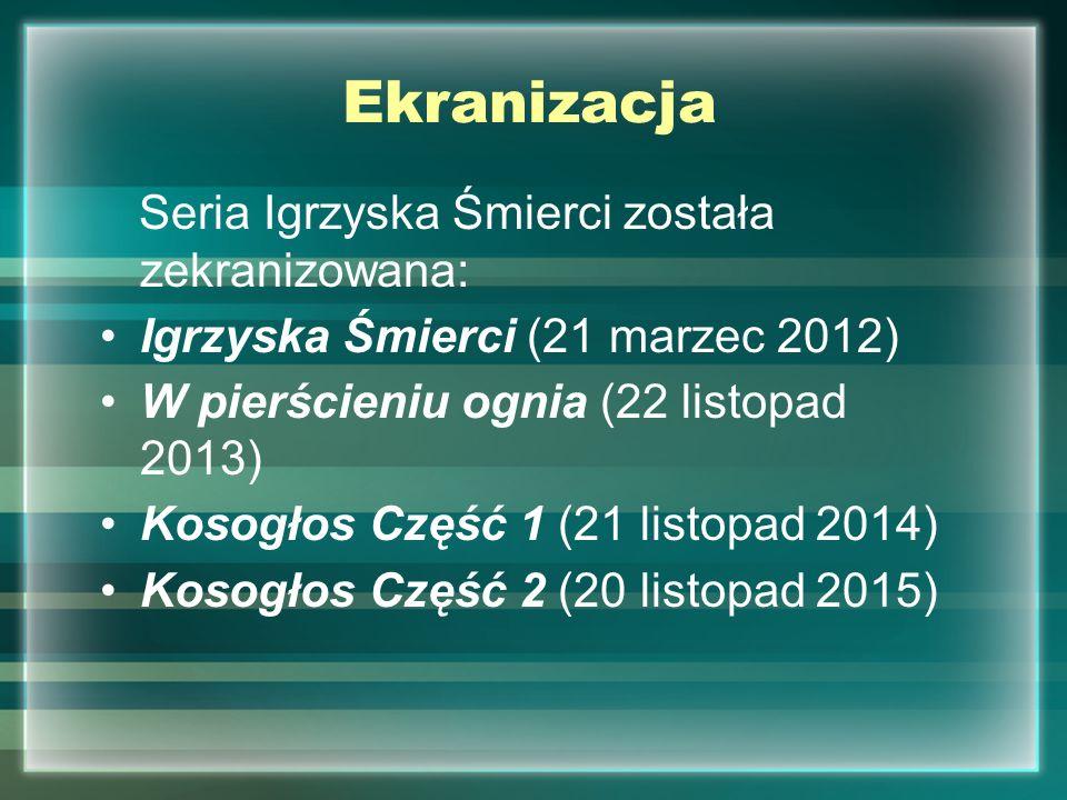 Ekranizacja Seria Igrzyska Śmierci została zekranizowana: Igrzyska Śmierci (21 marzec 2012) W pierścieniu ognia (22 listopad 2013) Kosogłos Część 1 (2
