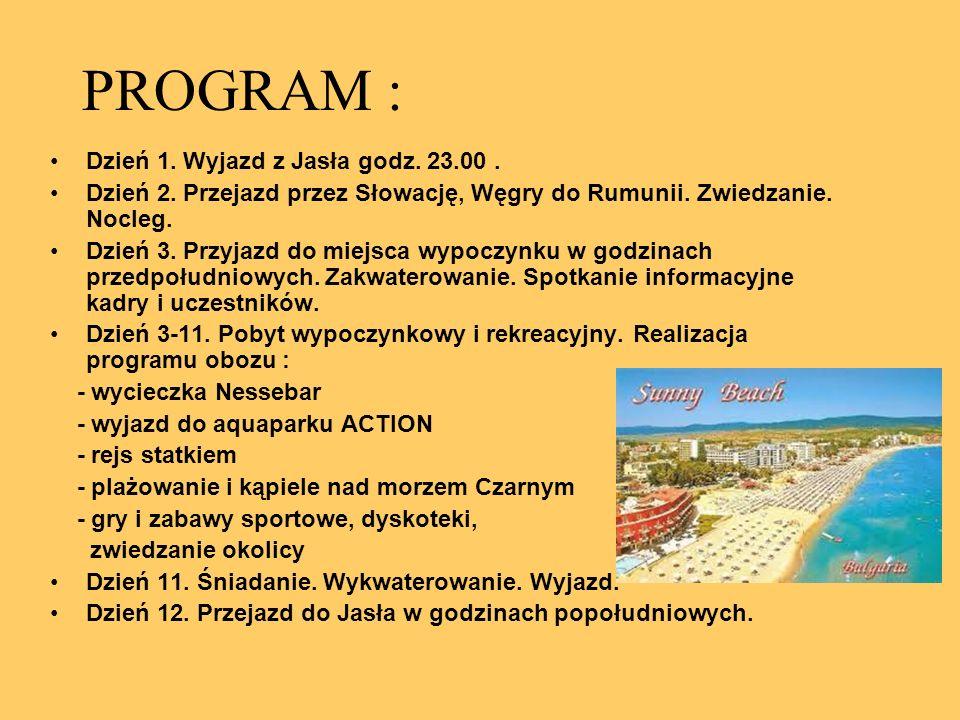 PROGRAM : Dzień 1. Wyjazd z Jasła godz. 23.00. Dzień 2. Przejazd przez Słowację, Węgry do Rumunii. Zwiedzanie. Nocleg. Dzień 3. Przyjazd do miejsca wy