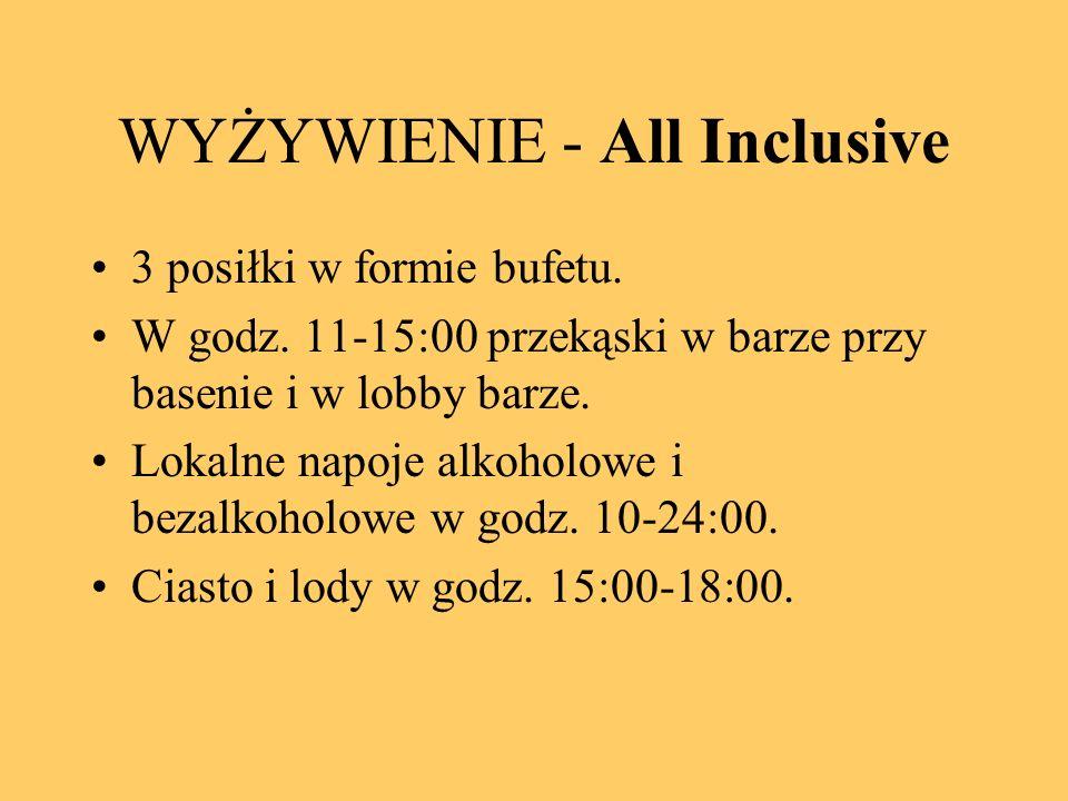WYŻYWIENIE - All Inclusive 3 posiłki w formie bufetu. W godz. 11-15:00 przekąski w barze przy basenie i w lobby barze. Lokalne napoje alkoholowe i bez