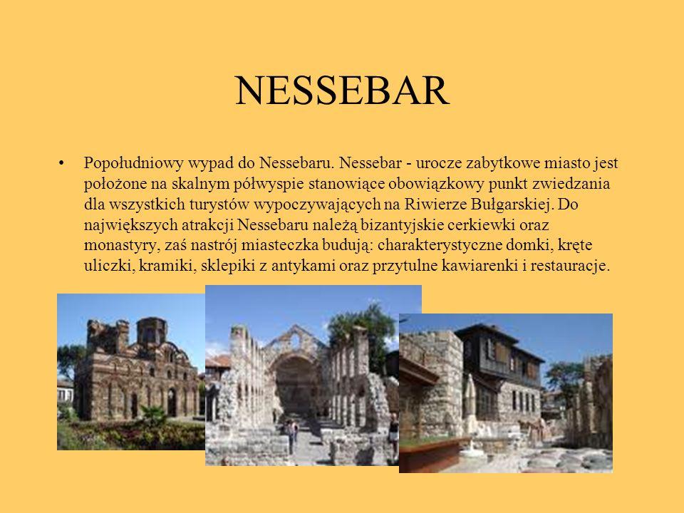 NESSEBAR Popołudniowy wypad do Nessebaru. Nessebar - urocze zabytkowe miasto jest położone na skalnym półwyspie stanowiące obowiązkowy punkt zwiedzani