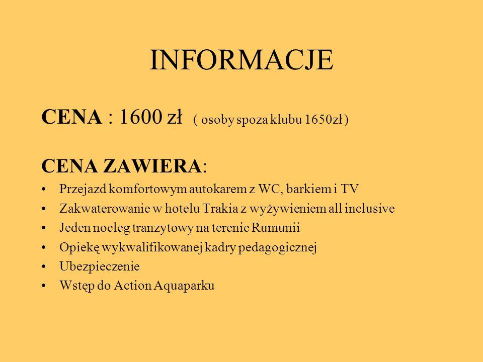 INFORMACJE CENA : 1600 zł ( osoby spoza klubu 1650zł ) CENA ZAWIERA: Przejazd komfortowym autokarem z WC, barkiem i TV Zakwaterowanie w hotelu Trakia