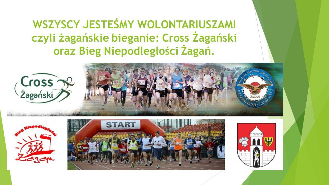WSZYSCY JESTEŚMY WOLONTARIUSZAMI czyli żagańskie bieganie: Cross Żagański oraz Bieg Niepodległości Żagań.