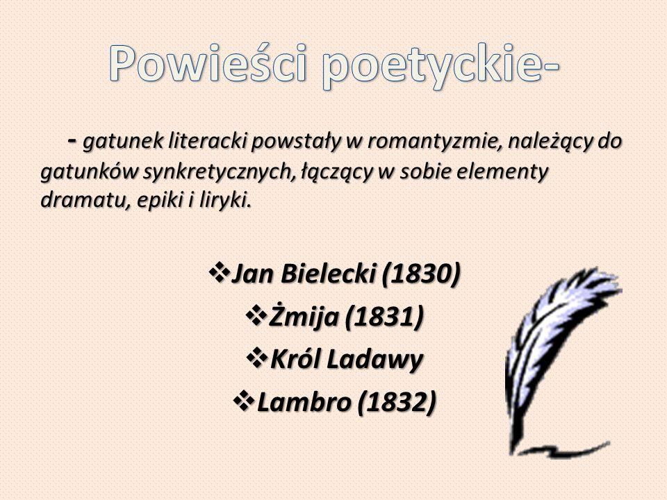 - gatunek literacki powstały w romantyzmie, należący do gatunków synkretycznych, łączący w sobie elementy dramatu, epiki i liryki. - gatunek literacki
