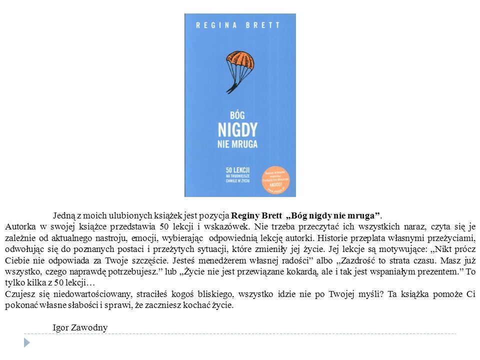 """Jedną z moich ulubionych książek jest pozycja Reginy Brett """"Bóg nigdy nie mruga"""". Autorka w swojej książce przedstawia 50 lekcji i wskazówek. Nie trze"""