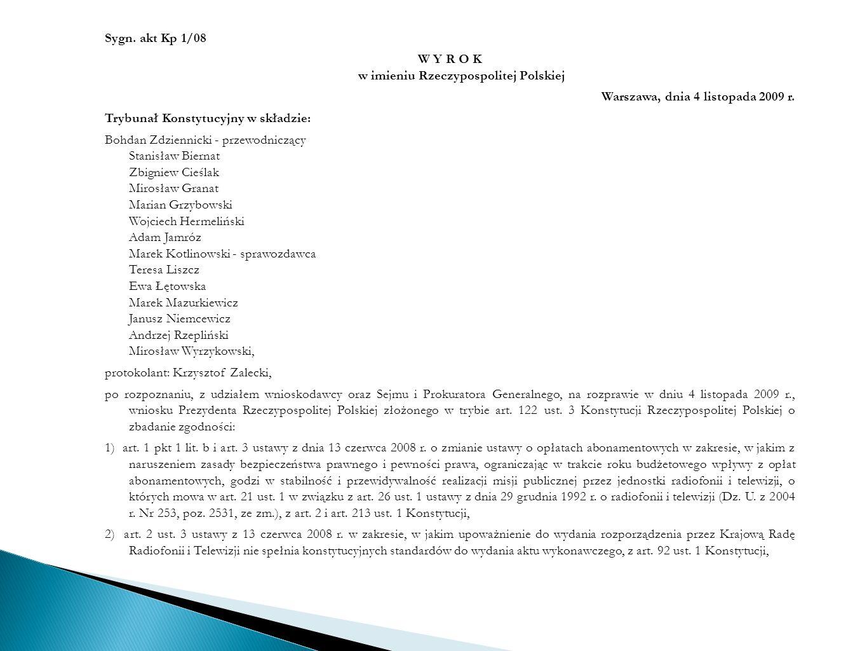 Sygn. akt Kp 1/08 W Y R O K w imieniu Rzeczypospolitej Polskiej Warszawa, dnia 4 listopada 2009 r.