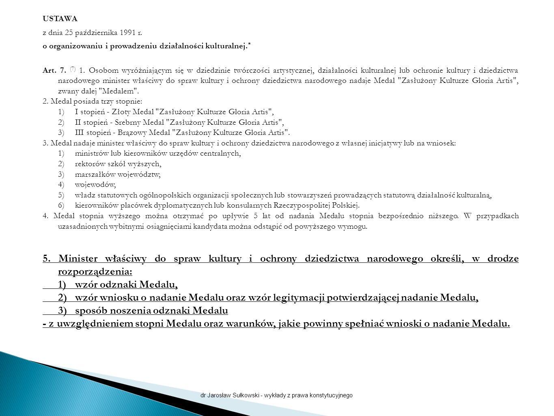 USTAWA z dnia 25 października 1991 r. o organizowaniu i prowadzeniu działalności kulturalnej. * Art. 7. (7) 1. Osobom wyróżniającym się w dziedzinie t