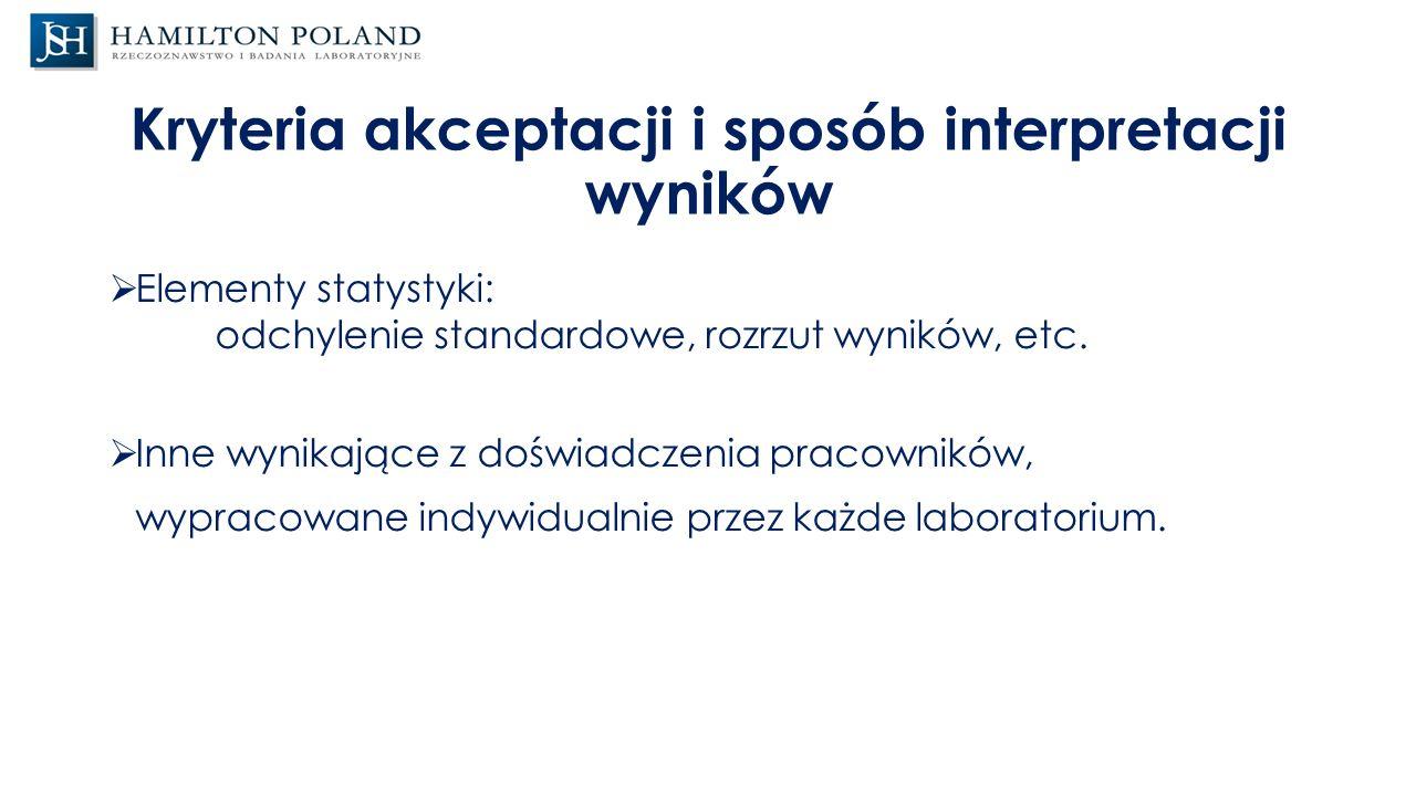 Kryteria akceptacji i sposób interpretacji wyników  Elementy statystyki: odchylenie standardowe, rozrzut wyników, etc.