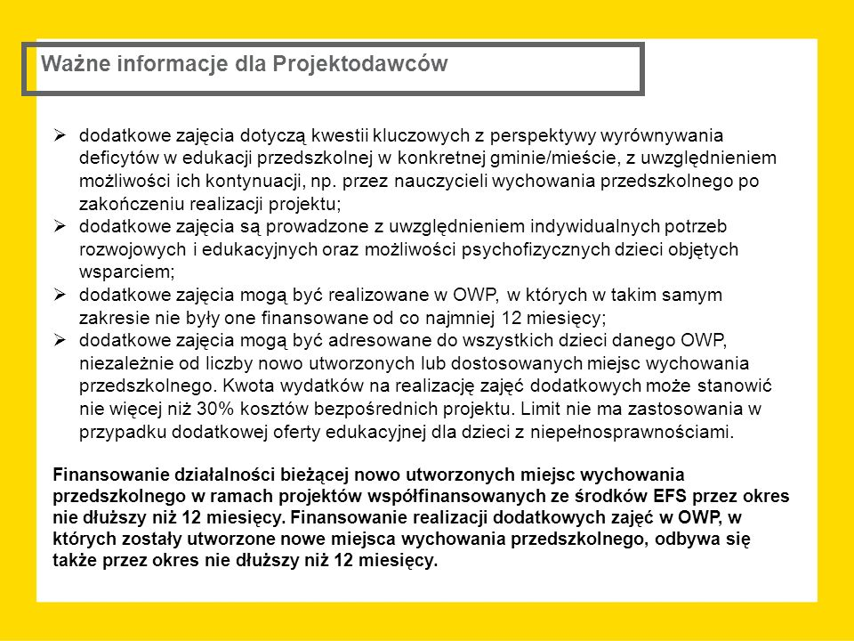 Ważne informacje dla Projektodawców  dodatkowe zajęcia dotyczą kwestii kluczowych z perspektywy wyrównywania deficytów w edukacji przedszkolnej w konkretnej gminie/mieście, z uwzględnieniem możliwości ich kontynuacji, np.
