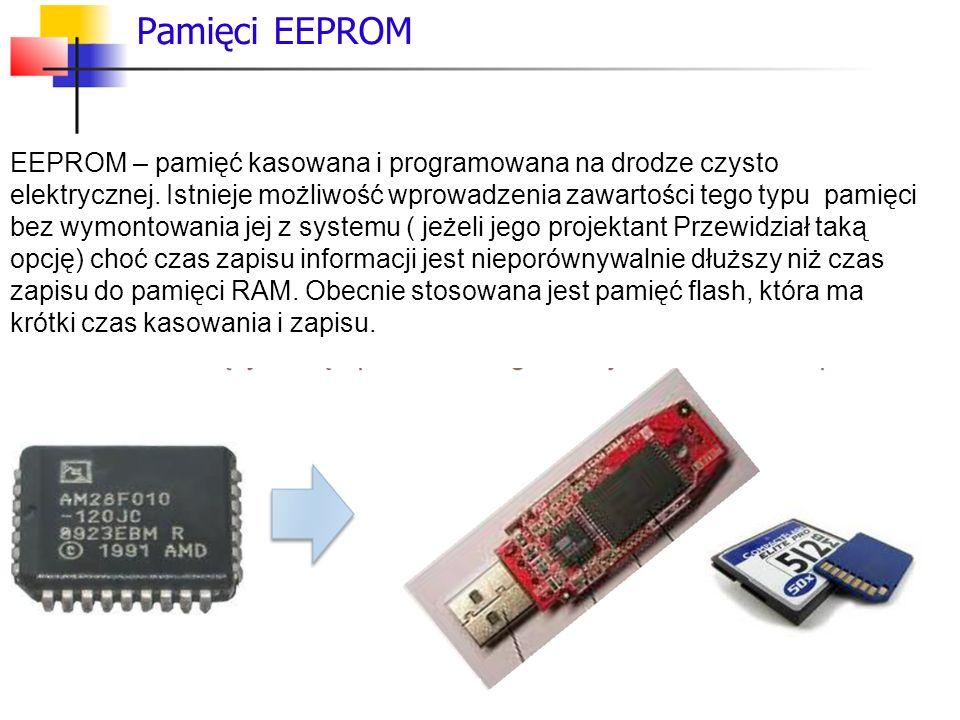 Pamięci EEPROM EEPROM – pamięć kasowana i programowana na drodze czysto elektrycznej.