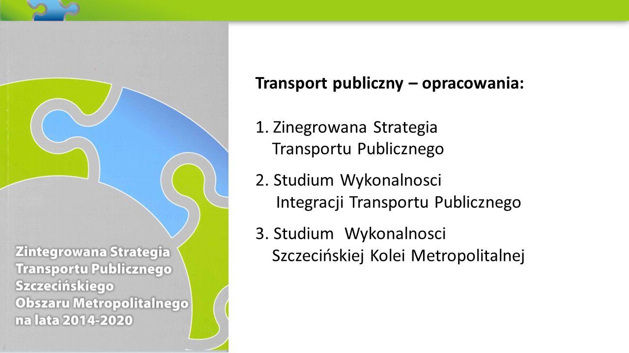 Transport publiczny – opracowania: 1.Zinegrowana Strategia Transportu Publicznego 2.