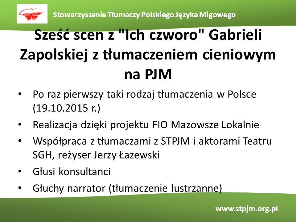 Stowarzyszenie Tłumaczy Polskiego Języka Migowego www.stpjm.org.pl DZIĘKUJĘ ZA UWAGĘ.