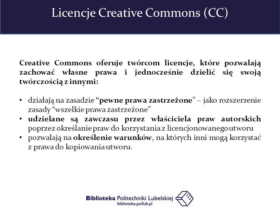 Licencje Creative Commons (CC) Creative Commons oferuje twórcom licencje, które pozwalają zachować własne prawa i jednocześnie dzielić się swoją twórczością z innymi: działają na zasadzie pewne prawa zastrzeżone – jako rozszerzenie zasady wszelkie prawa zastrzeżone udzielane są zawczasu przez właściciela praw autorskich poprzez określanie praw do korzystania z licencjonowanego utworu pozwalają na określenie warunków, na których inni mogą korzystać z prawa do kopiowania utworu.
