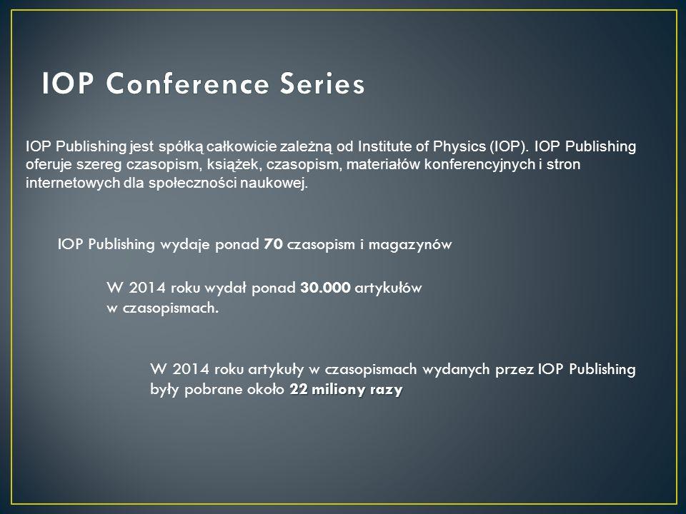 IOP Publishing jest spółką całkowicie zależną od Institute of Physics (IOP). IOP Publishing oferuje szereg czasopism, książek, czasopism, materiałów k