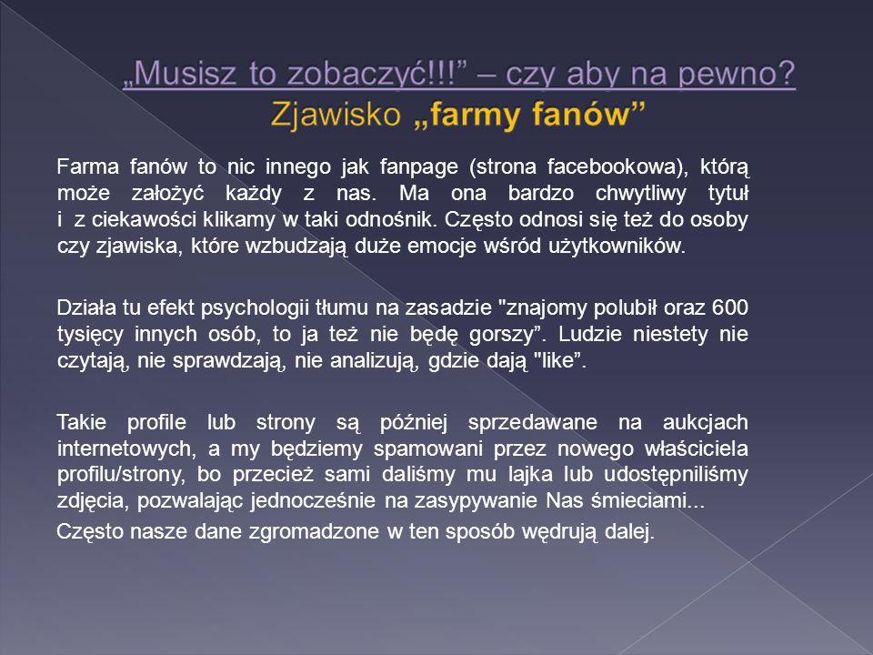 Farma fanów to nic innego jak fanpage (strona facebookowa), którą może założyć każdy z nas. Ma ona bardzo chwytliwy tytuł i z ciekawości klikamy w tak