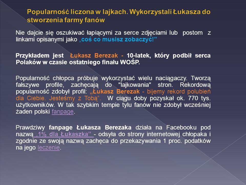 """Nie dajcie się oszukiwać łapiącymi za serce zdjęciami lub postom z linkami opisanymi jako """"coś co musisz zobaczyć! Przykładem jest Łukasz Berezak - 10-latek, który podbił serca Polaków w czasie ostatniego finału WOŚP."""