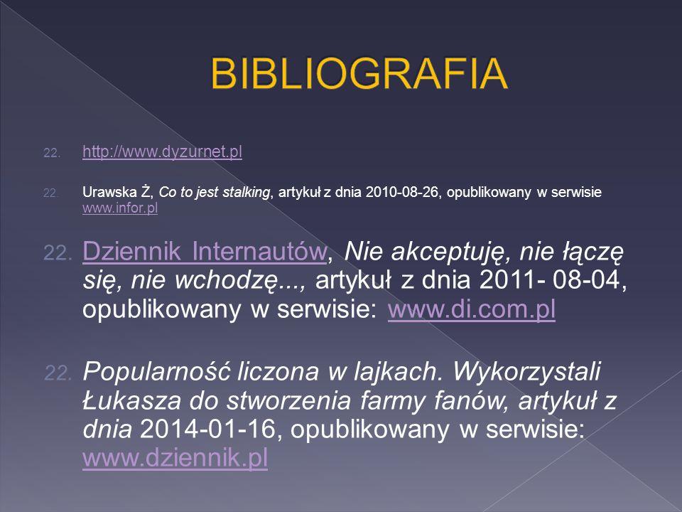 22. http://www.dyzurnet.pl http://www.dyzurnet.pl 22. Urawska Ż, Co to jest stalking, artykuł z dnia 2010-08-26, opublikowany w serwisie www.infor.pl