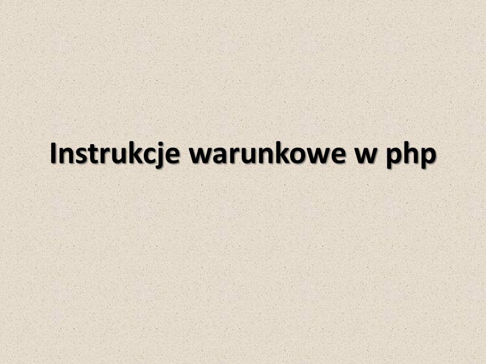 Instrukcje warunkowe w php