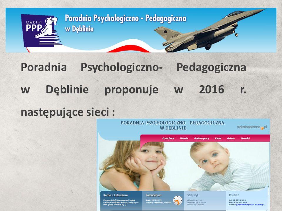 Poradnia Psychologiczno- Pedagogiczna w Dęblinie proponuje w 2016 r. następujące sieci :