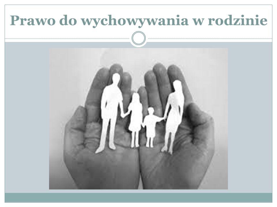 Prawo do wychowywania w rodzinie