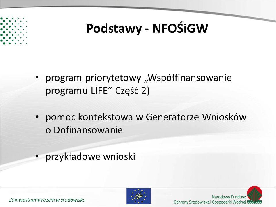 """Zainwestujmy razem w środowisko Podstawy - NFOŚiGW program priorytetowy """"Współfinansowanie programu LIFE"""" Część 2) pomoc kontekstowa w Generatorze Wni"""