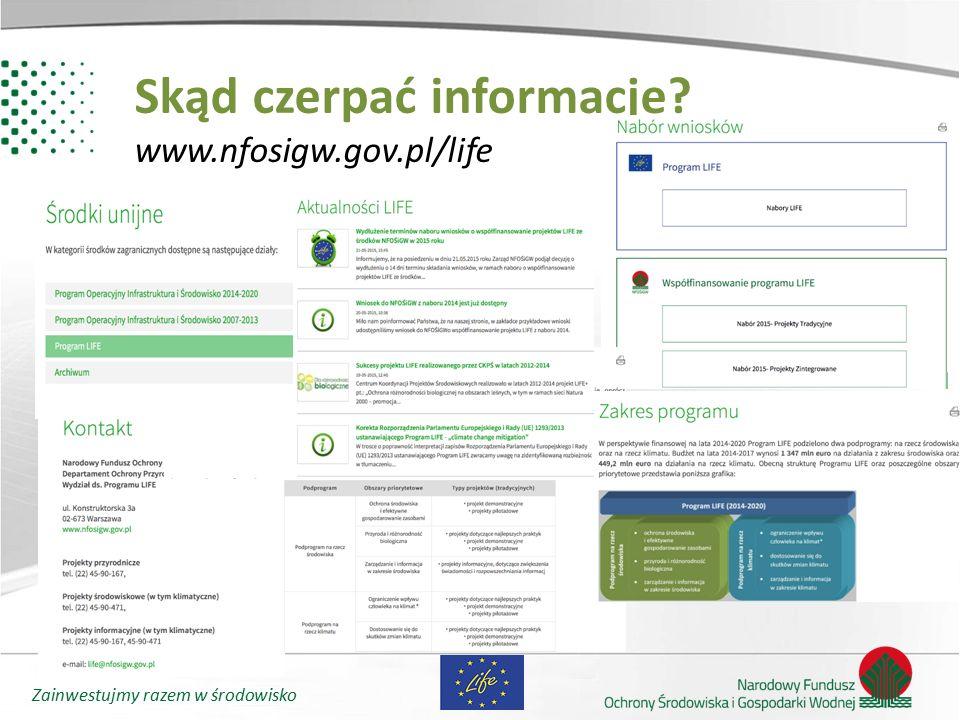 Zainwestujmy razem w środowisko Skąd czerpać informacje? www.nfosigw.gov.pl/life