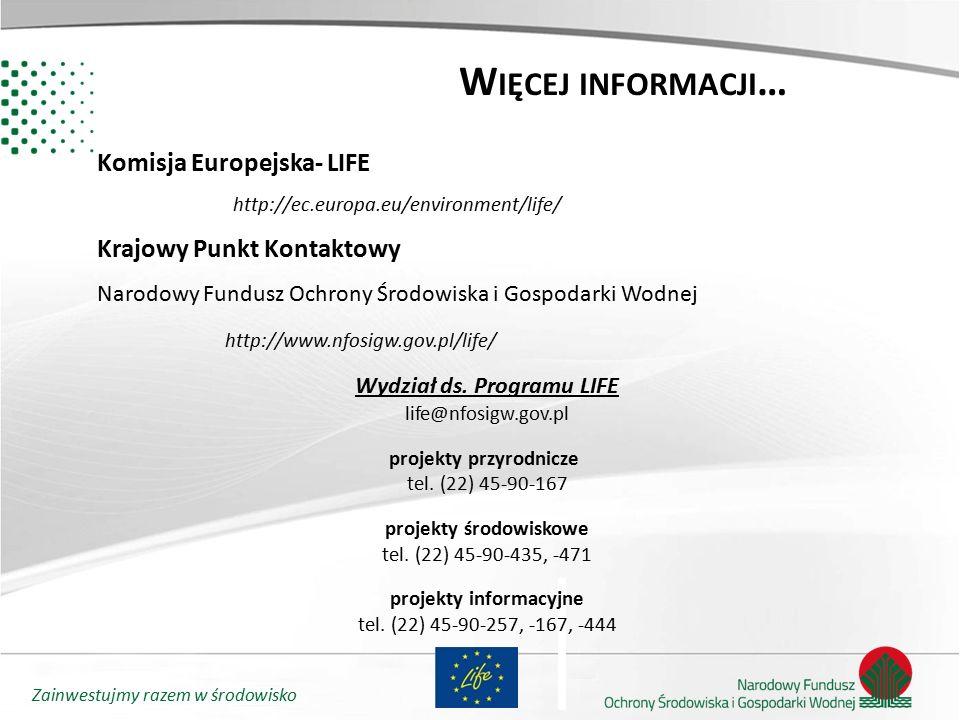 Zainwestujmy razem w środowisko W IĘCEJ INFORMACJI … http://ec.europa.eu/environment/life/ http://www.nfosigw.gov.pl/life/ Krajowy Punkt Kontaktowy Na