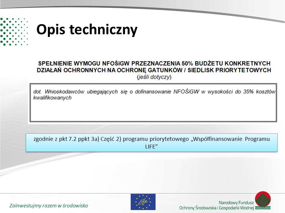 """Zainwestujmy razem w środowisko zgodnie z pkt 7.2 ppkt 3a) Część 2) programu priorytetowego """"Współfinansowanie Programu LIFE"""" Opis techniczny"""
