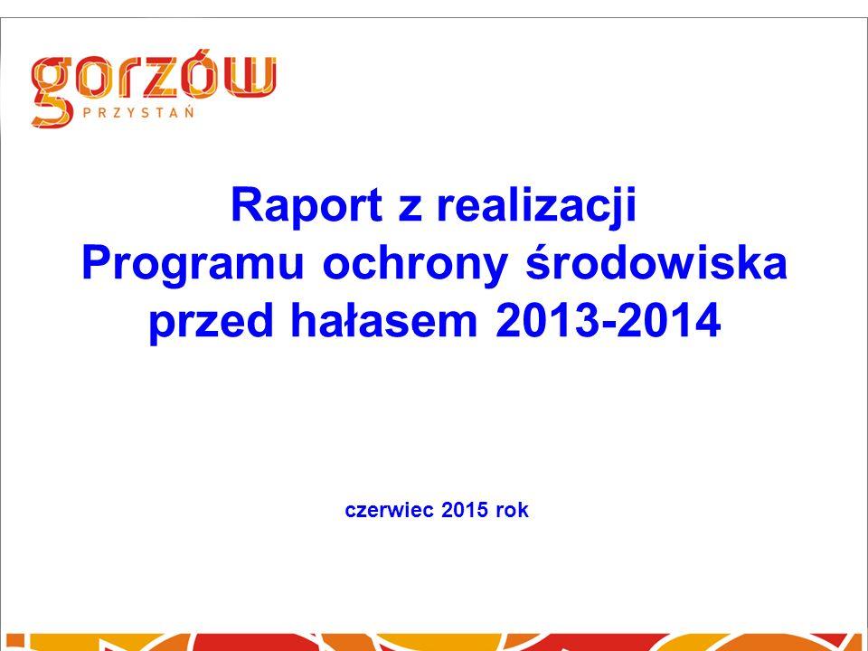 Raport z realizacji Programu ochrony środowiska przed hałasem 2013-2014 czerwiec 2015 rok