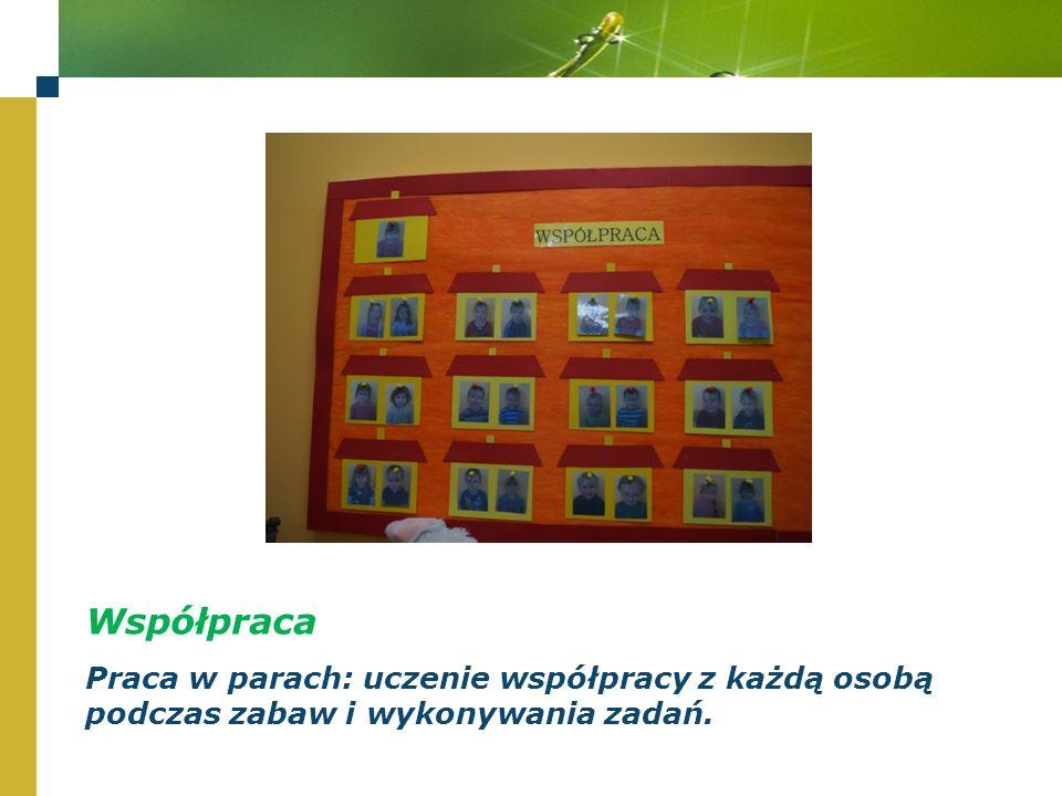 Współpraca Praca w parach: uczenie współpracy z każdą osobą podczas zabaw i wykonywania zadań.