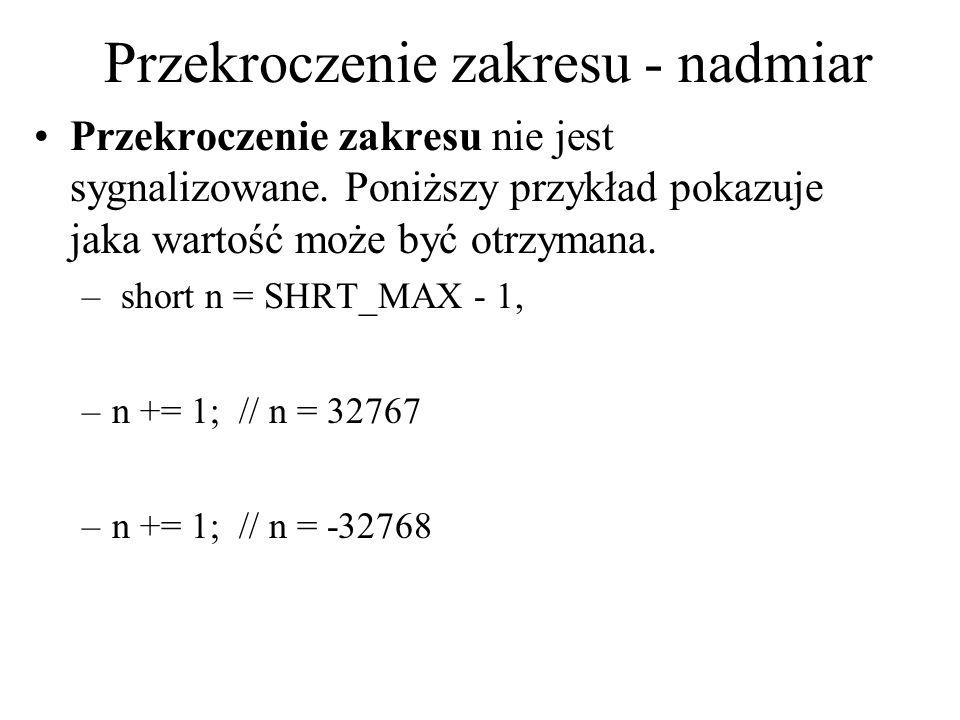 Przekroczenie zakresu - nadmiar Przekroczenie zakresu nie jest sygnalizowane. Poniższy przykład pokazuje jaka wartość może być otrzymana. – short n =