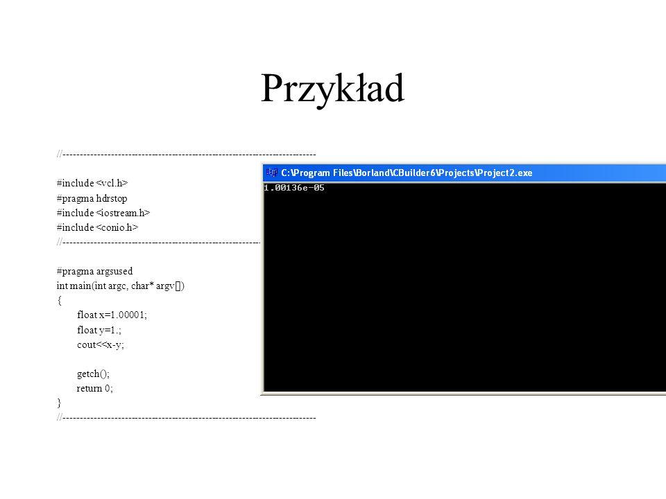 Przykład //--------------------------------------------------------------------------- #include #pragma hdrstop #include //---------------------------
