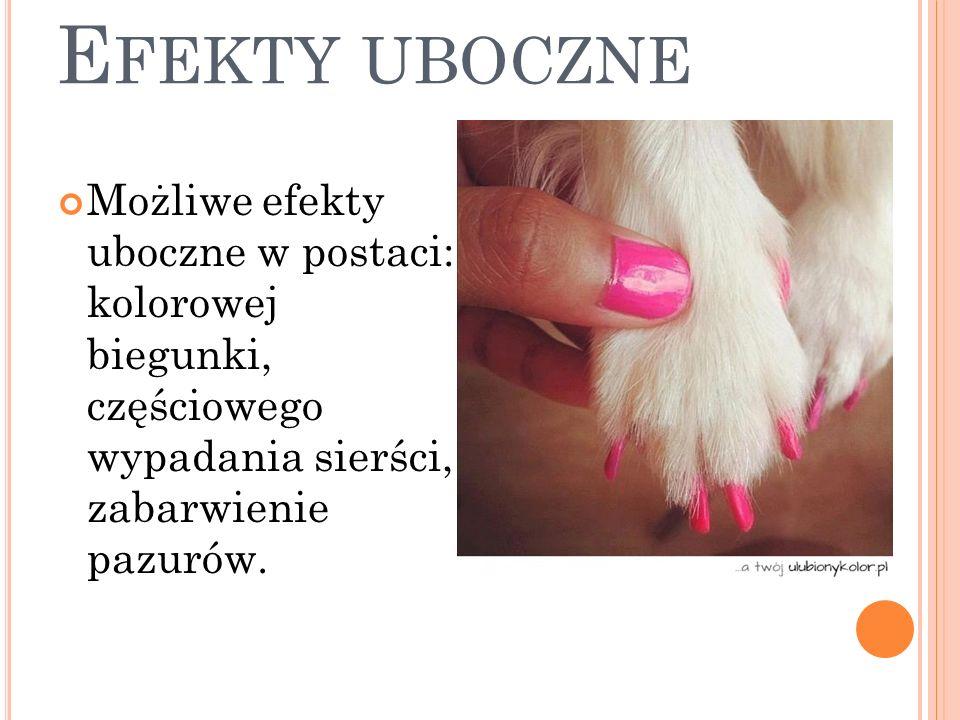 E FEKTY UBOCZNE Możliwe efekty uboczne w postaci: kolorowej biegunki, częściowego wypadania sierści, zabarwienie pazurów.