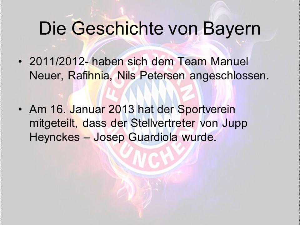Die Geschichte von Bayern 2011/2012- haben sich dem Team Manuel Neuer, Rafihnia, Nils Petersen angeschlossen.