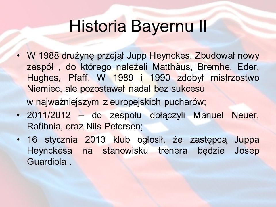 Historia Bayernu II W 1988 drużynę przejął Jupp Heynckes.