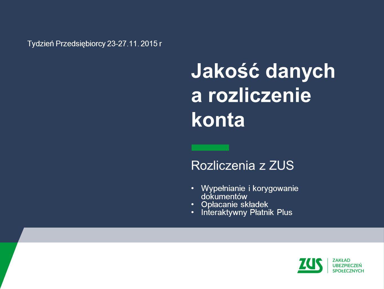 Rozliczenia z ZUS Wypełnianie i korygowanie dokumentów Opłacanie składek Interaktywny Płatnik Plus Tydzień Przedsiębiorcy 23-27.11.