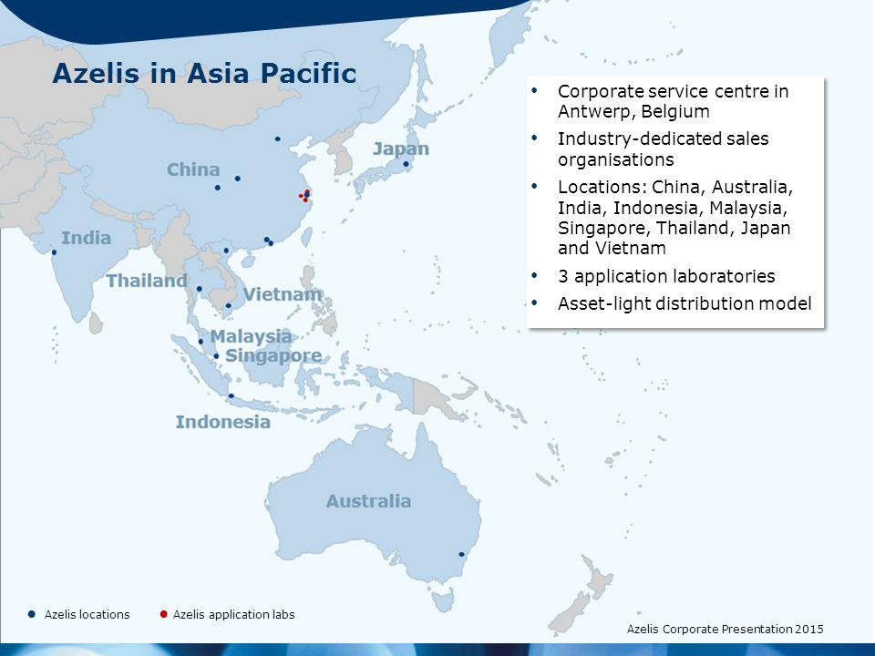 4 Corporate service centre in Antwerp, Belgium Industry-dedicated sales organisations Locations: China, Australia, India, Indonesia, Malaysia, Singapo