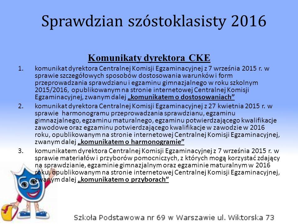 Komunikaty dyrektora CKE 1.komunikat dyrektora Centralnej Komisji Egzaminacyjnej z 7 września 2015 r. w sprawie szczegółowych sposobów dostosowania wa