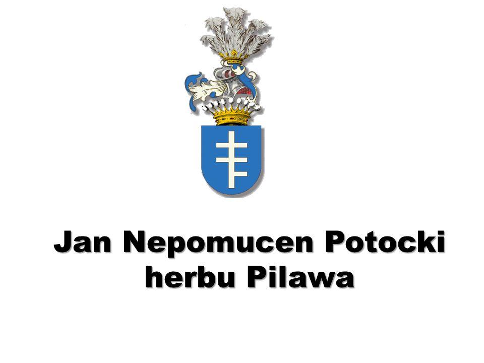 Jan Nepomucen Potocki herbu Pilawa