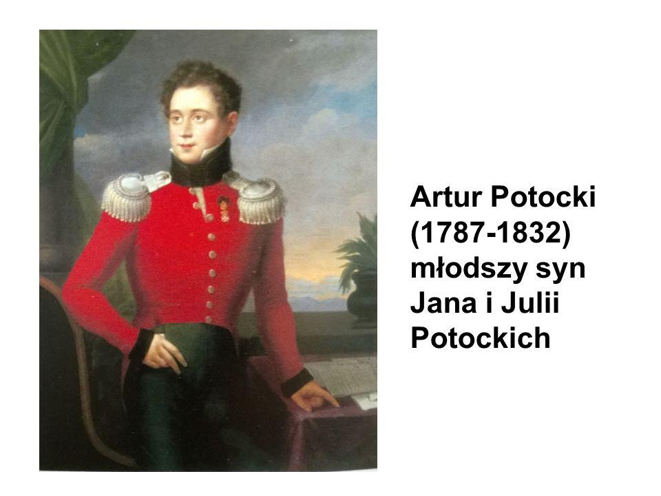 Artur Potocki (1787-1832) młodszy syn Jana i Julii Potockich