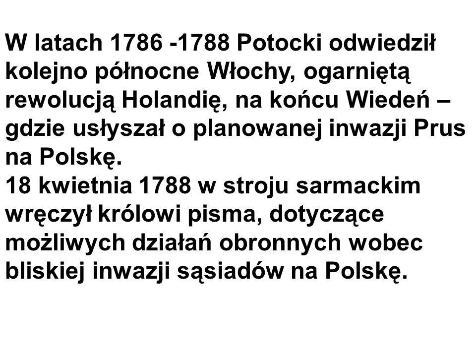 W latach 1786 -1788 Potocki odwiedził kolejno północne Włochy, ogarniętą rewolucją Holandię, na końcu Wiedeń – gdzie usłyszał o planowanej inwazji Pru