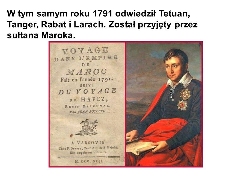 W tym samym roku 1791 odwiedził Tetuan, Tanger, Rabat i Larach. Został przyjęty przez sułtana Maroka.