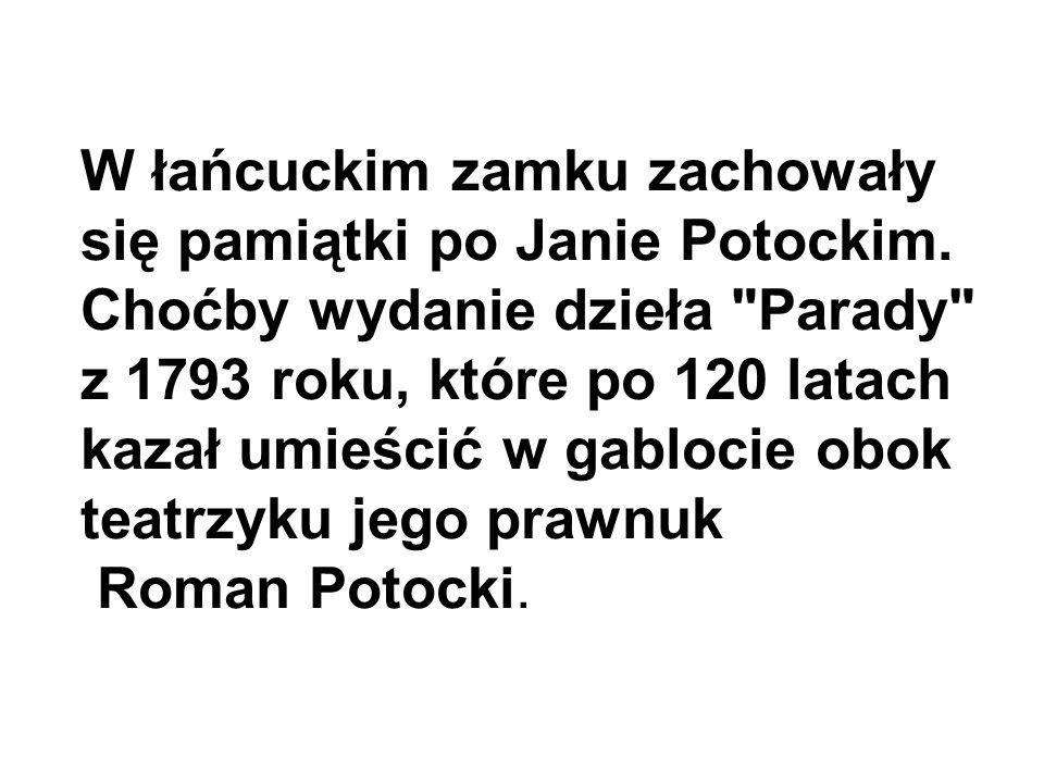 W łańcuckim zamku zachowały się pamiątki po Janie Potockim. Choćby wydanie dzieła