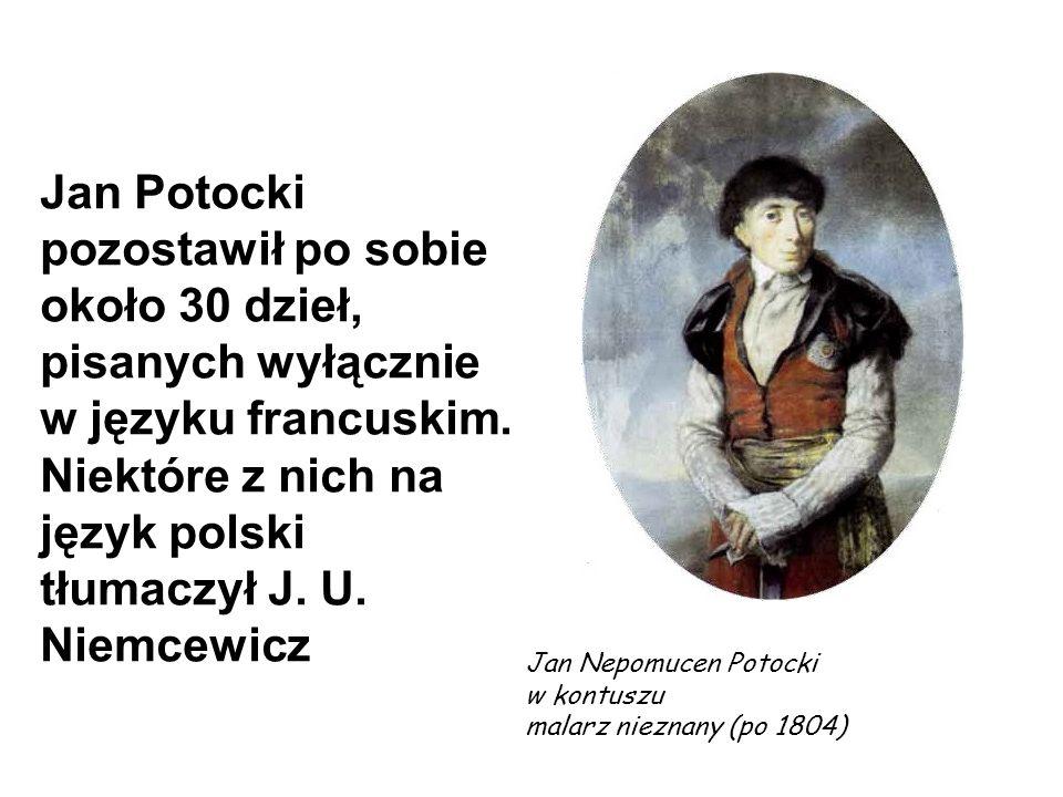 Jan Potocki pozostawił po sobie około 30 dzieł, pisanych wyłącznie w języku francuskim. Niektóre z nich na język polski tłumaczył J. U. Niemcewicz Jan
